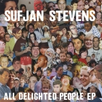Sufjan Stevens - All Delighted People EP - album cover