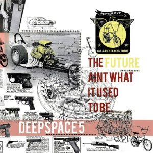 Deepspace5 - The Future Ain't What It Used To Be