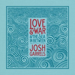josh-garrels-love-and-war-sea