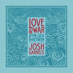 josh-garrels-love-and-war-sea