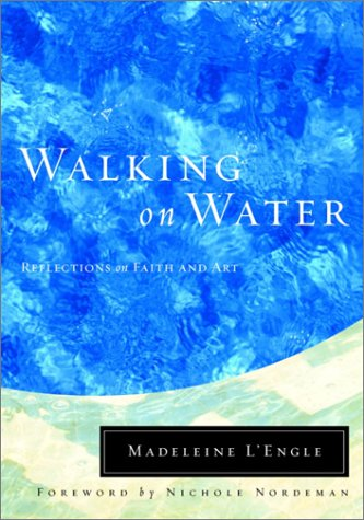 Madeleine L'engle - Walking on water