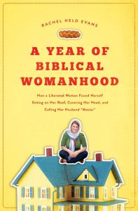 A Year of Biblical Womanhood by Rachel Held Evans