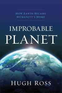 Improbable Planet by Hugh Ross