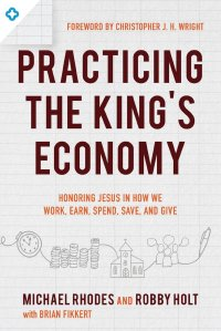 Practicing the King's Economy by Rhodes and Holt