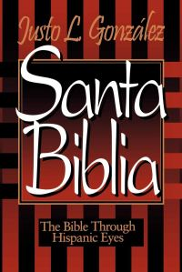 Santa Biblia by Justo L. Gonzalez